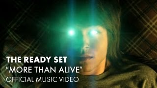 Repeat youtube video The Ready Set - More Than Alive [Official Music Video]