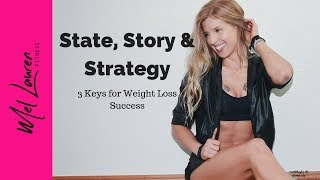 Why Your Weight Loss Program isn't Working; 3 Keys State Story Strategy