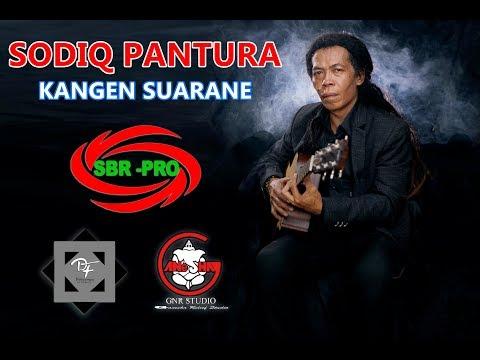 SODIQ PANTURA - KANGEN SUARANE ( Kembange Ati ) FULL HD