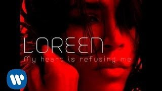 "LOREEN ""My Heart Is Refusing Me"" (Debut single 2011)"