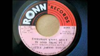 Little Johnny Taylor - Everybody Knows About My Good Thing, Pt. 1 & 2 (1971)