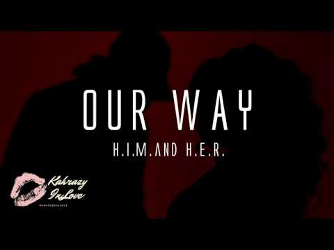 H.E.R. Feat. H.I.M. - Our Way (Audio)