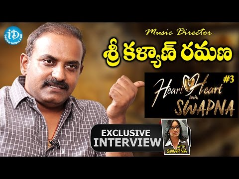 Music Director Sri Kalyan Ramana Exclusive Interview || Heart To Heart With Swapna #3 || #234