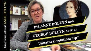 Did Anne Boleyn and George Boleyn have an unnatural relationship?