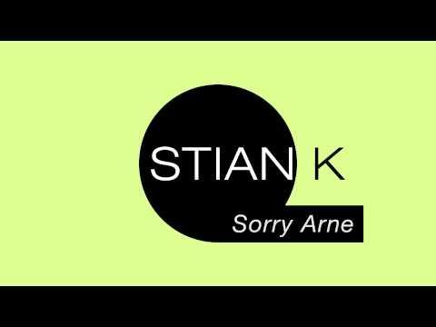 Stian K - Sorry Arne [HD]