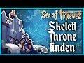 Die Skeleton Thrones finden 💀 Sea Of Thieves News Deutsch German