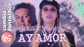 Jackita ft Mario Luis - Ay amor │ Video Lyric 2018