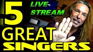 Vocal Coach Reaction - What Makes These 5 Singers Great? - LIVE STREAM - Ken Tamplin Vocal Academy