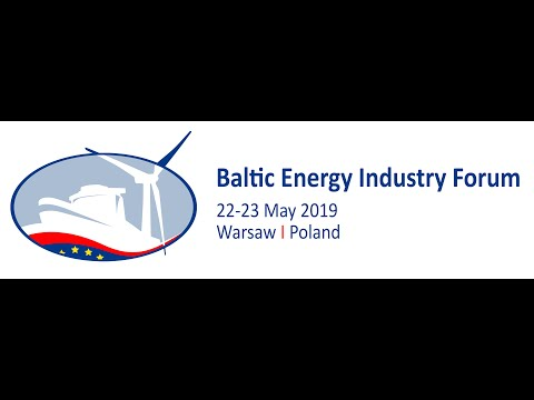 BEIF 2019 - Baltic Energy Industry Forum, 22-23 May 2019 Warsaw