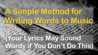 Baixar A Simple Method for Writing Words to Music (Your Lyrics May Sound Wordy if You Don't Do This)