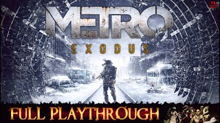 Metro Exodus | Full Longplay Walkthrough No Commentary | PC/1080P/60FPS