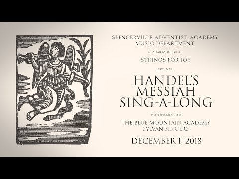 Messiah Sing-a-long, with Spencerville Adventist Academy and Blue Mountain Academy - Dec. 1, 2018