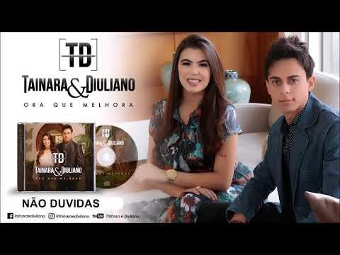 Tainara e Diuliano/Não Duvidas/Lançamento 2017 Sertanejo Gospel