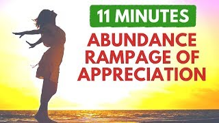 ABUNDANCE, Money, WEALTH & Prosperity Rampage of Appreciation (inspired by Abraham Hicks)