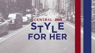 Central | ZEN Style For Her 2018
