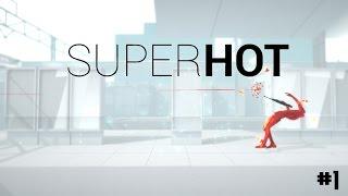 Super Hot - Part 1 - Bienvenue dans la Matrice - FR