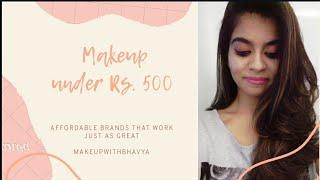 Makeup under Rs. 500 || Indian Makeup Artist || Makeup in a Budget || Makeup for beginners