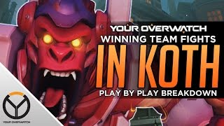 Overwatch: Winning KOTH Team Fights Play-by-Play