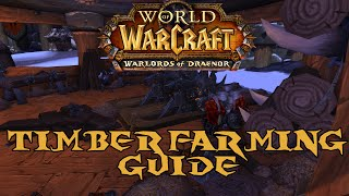 Timber Farming Guide - Warlords Of Draenor