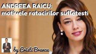 ANDREEA RAICU: motivele ratacirilor sufletesti ~ by Cristi Brancu