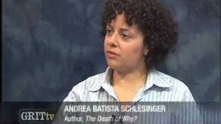GRITtv: Andrea Batista Schlesinger: The Death of Why pt 1/2