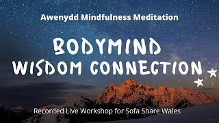 Awenydd Mindfulness Meditation 15 min BodyWisdom  Connection Recorded for Sofa Share Wales