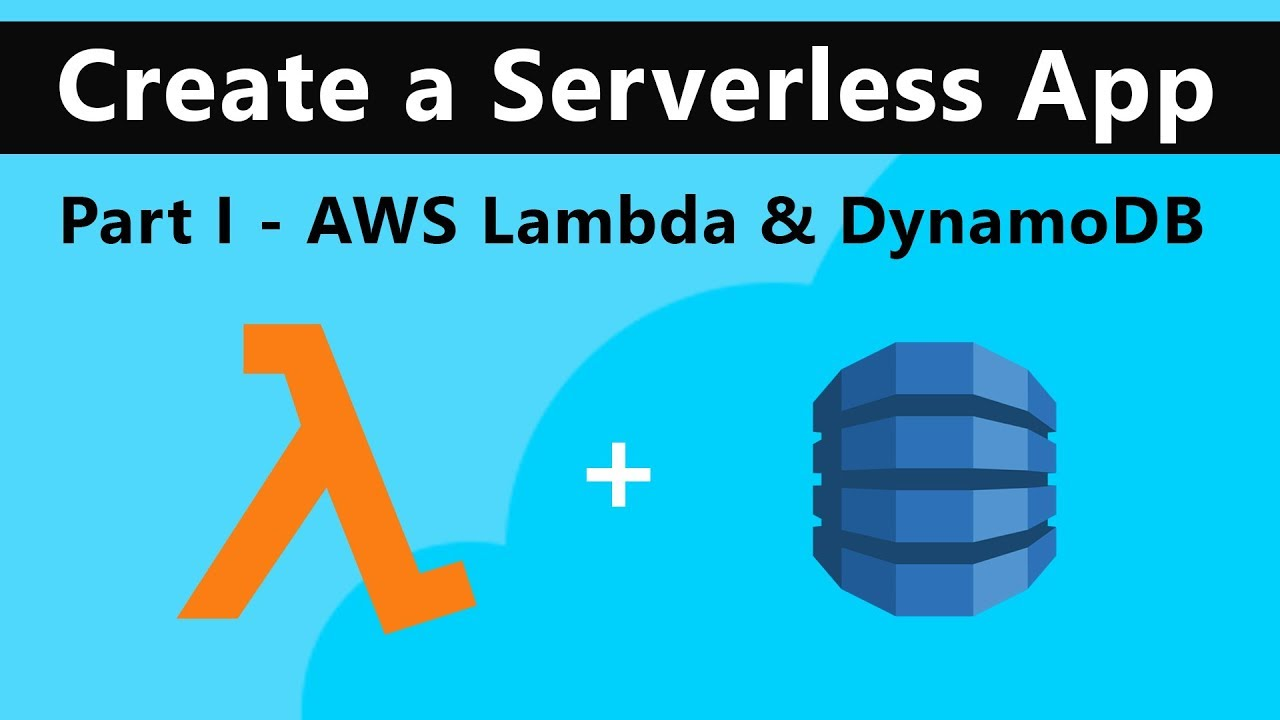 AWS Lambda & DynamoDB | AWS Serverless tutorial - Part I