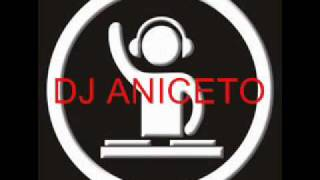 SUPER DJ ANICETO MIXED BEST TOP 10 DANCE HOUSE SONGS