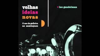 Cidade Vazia (Baden Powell e Lula Freire)  - Velhas Ideias Novas - Leo Gandelman