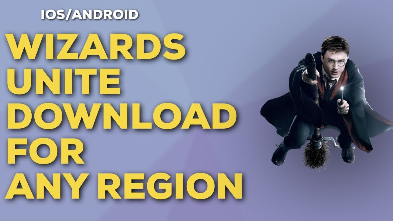 Harry Potter Wizards Unite - Play Wizards Unite NOW - Release Date - ANY REGION