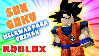ROBLOX INDONESiA | THE POWER OF SUPER SON GOKU AGAINST THUG 😍