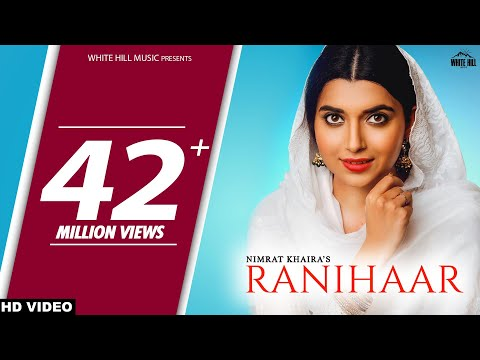 Nimrat Khaira New Song : RANIHAAR (Full Video) Preet Hundal | Sukh Sanghera | New Punjabi Songs 2018