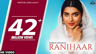 RANIHAAR : Nimrat Khaira (Official Video) Preet Hundal | Sukh Sanghera | New Punjabi Songs 2018