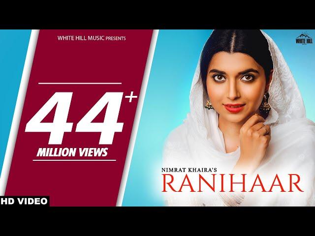 RANIHAAR : Nimrat Khaira (Official Video) Preet Hundal | Sukh Sanghera | New Punjabi Songs 2018