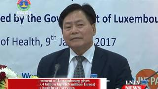 Lao NEWS on LNTV: Luxembourg gives more than 55.4 billion kip to healthcare services.10/1/2017