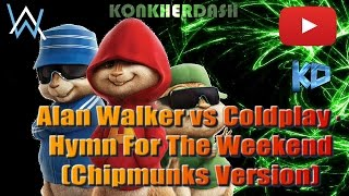 Alan Walker vs Coldplay - Hymn For The Weekend [Remix] (Chipmunks Version)