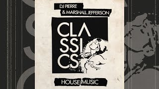 DJ Pierre & Marshall Jefferson - House Music