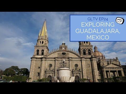 Exploring Guadalajara, Mexico