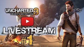Uncharted 3: Drake's Deception LIVESTREAM #1