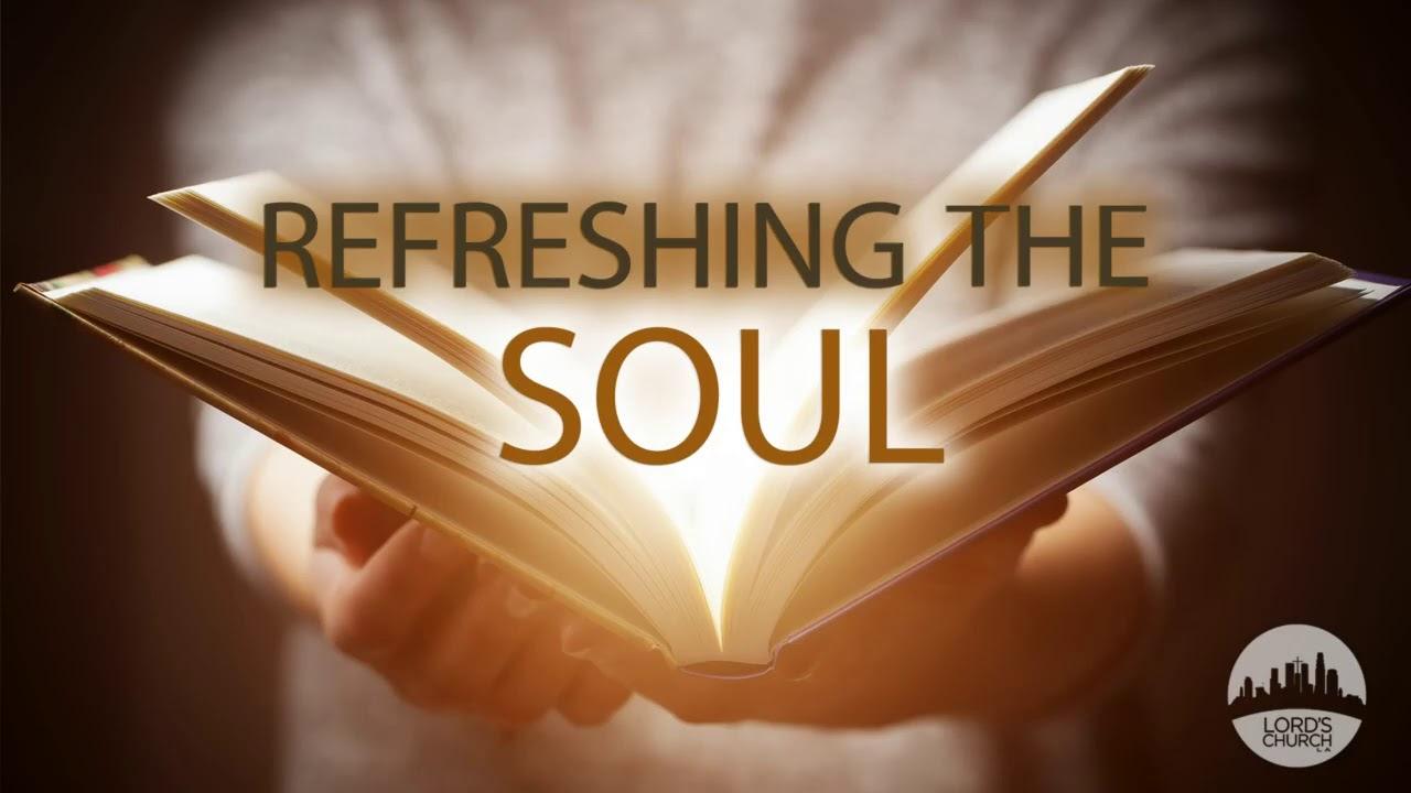 Refreshing the Soul | Pastor Jason Phillips - YouTube