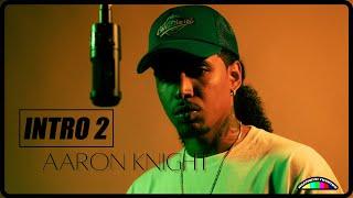 INTRO 2: Aaron Knight