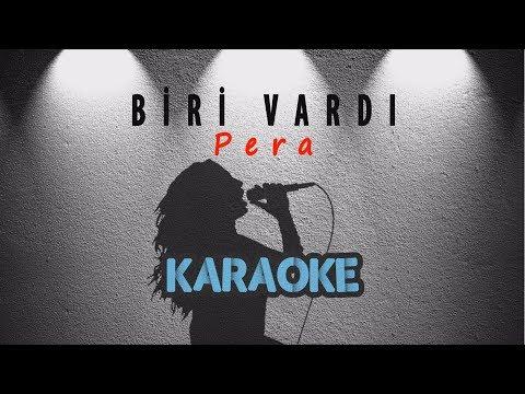 Pera - Biri Vardı (Karaoke Video)