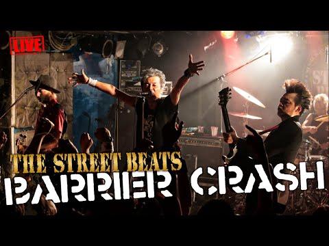 THE STREET BEATS / BARRIER CRASH [LIVE]