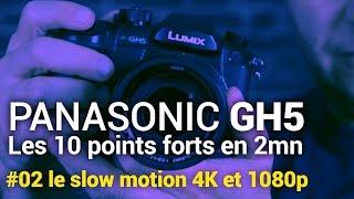 Panasonic GH5 #02 Le slow motion 4K et 1080p