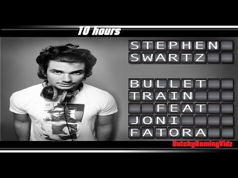 Stephen Swartz  Bullet Train Feat: Joni Fatora 10 hours!