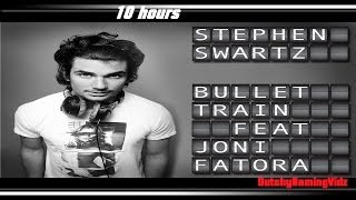 Stephen Swartz - Bullet Train (Feat: Joni Fatora) 10 hours!