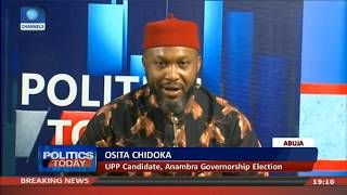 UPP Candidate, Osita Chidoka On Anambra Governorship Ambition Pt 1 | Politics Today |
