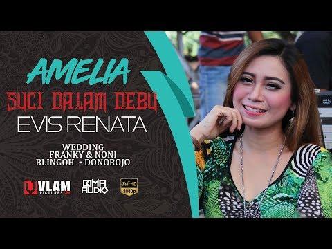 SUCI DALAM DEBU - EVIST RENATA  - AMELIA LIVE BLINGOH - VLAM PICTURES