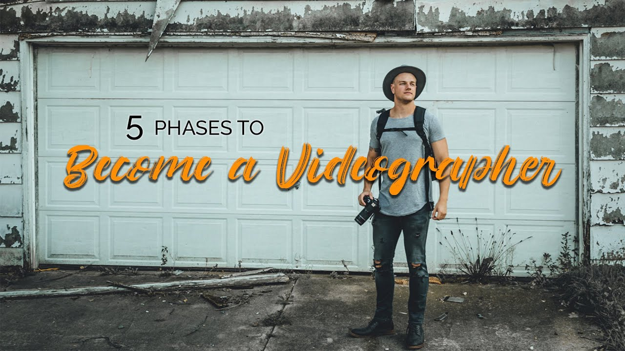 How to Become a Videographer | 5 Phase Process
