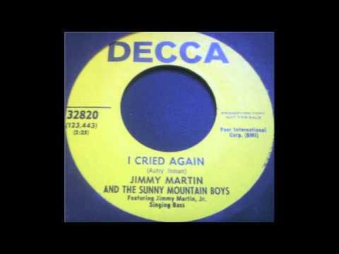 I Cried Again - Jimmy Martin
